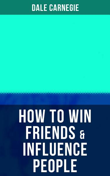 Download HOW TO WIN FRIENDS   INFLUENCE PEOPLE Book
