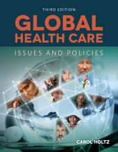 Global Health Care: Issues and Policies: Edition 3