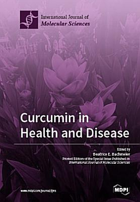 Curcumin in Health and Disease