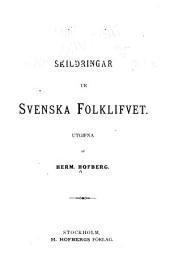 Skildringar ur Svénska folklifvet