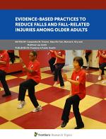 Evidence-Based Practices to Reduce Falls and Fall-Related Injuries Among Older Adults