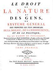 Le Droit De La Nature Et Des Gens, Ou Systeme Général Des Principes Les Plus Importans De La Morale, De La Jurisprudence, Et De La Politique: Volume1