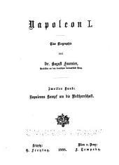 Napoleon I., eine Biographie: Bd. Napoleons kampf um die Weltherrschaft