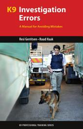 K9 Investigation Errors: A Manual for Avoiding Mistakes