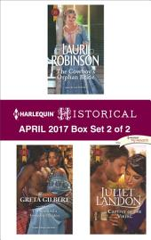 Harlequin Historical April 2017 - Box Set 2 of 2: The Cowboy's Orphan Bride\The Spaniard's Innocent Maiden\Captive of the Viking