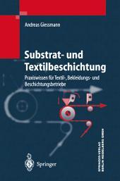 Substrat- und Textilbeschichtung: Praxiswissen für Textil-, Bekleidungs- und Beschichtungsbetriebe