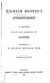 Wilhelm Meister's Apprenticeship: A Novel, Volume 1