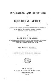 Explorations and Adventures in Equatorial Africa: With Accounts of the Manners and Customs of the People...