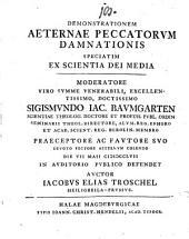 Demonstrationem aeternae peccatorum damnationis, speciatim ex scientia Dei media