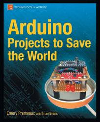Arduino Projects To Save The World Book PDF