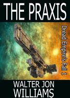 The Praxis  Author s Preferred Edition  PDF