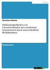 Einflussmöglichkeiten von Umweltverbänden auf verschiedene Systemebenen durch unterschiedliche PR-Maßnahmen