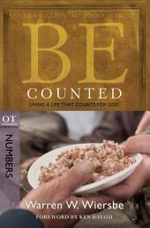 Be Counted (Numbers): Living a Life That Counts for God