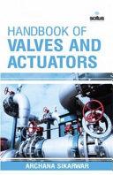 Handbook of Valves and Actuators