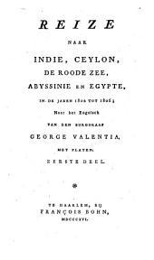 Reize naar Indië, Ceylon, de Roode Zee, Abyssinië en Egypte, in de jaren 1802 tot 1806: Volume 1