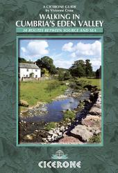 Walking in Cumbria's Eden Valley: 30 routes between source and sea