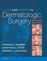 Flaps and Grafts in Dermatologic Surgery E Book PDF