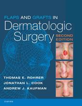 Flaps and Grafts in Dermatologic Surgery: Edition 2