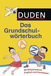 Duden - Das Grundschulwörterbuch: Ausgabe 6
