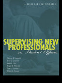Supervising New Professionals in Student Affairs