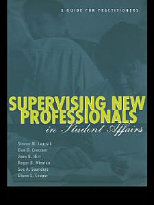 Supervising New Professionals in Student Affairs PDF