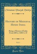 History of Medi  val Hindu India  Vol  1 PDF