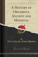 A History of Ornament  Ancient and Medieval PDF