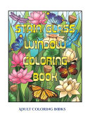 Adult Coloring Books (Stain Glass Window Coloring Book)