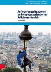 Anforderungssituationen im kompetenzorientierten Religionsunterricht: 20 Beispiele