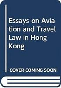 Essays on Aviation and Travel Law in Hong Kong PDF