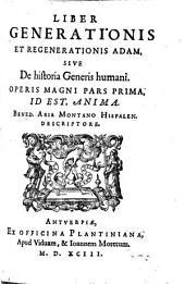 Liber generationis et regenerationis Adam siue De historia generis humani: operis magni pars prima, id est, Anima