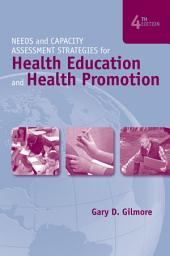 Needs and Capacity Assessment Strategies for Health Education and Health Promotion - BOOK ALONE: Edition 4