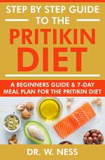 Step by Step Guide to the Pritikin Diet