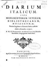 Diarium italicum sive Monumentorum veterum, bibliothecarum, musaeorum ...