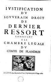 Justification du souverain droit de dernier ressort competant à la chambre legale du comte de Flandres