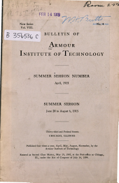 Bulletin of Armour Institute of Technology: Volume 8, Issue 4; Volume 9, Issue 4