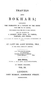 Travels Into Bokhara: Containing the Narrative of a Voyage on the Indus from the Sea to Lahore, with Presents from the King of Great Britain, and an Account of a Journey from India to Cabool, Tartary, and Persia : Performed by Order of the Supreme Government of India, Volume 3