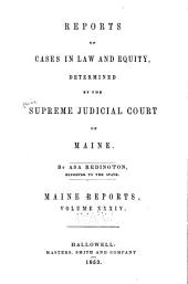 Maine Reports: Cases Argued and Determined in the Supreme Judicial Court of Maine, Volume 34