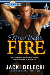 Men Under Fire: Book Three in The Grayce Walters Romantic Suspense Series