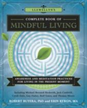 Llewellyn's Complete Book of Mindful Living: Awareness & Meditation Practices for Living in the Present Moment