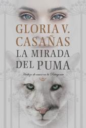 La mirada del puma: Hechizo de amor en la Patagonia