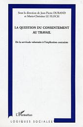 La question du consentement au travail: De la servitude volontaire à l'implication contrainte