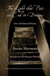 The Light that Puts an End to Dreams: New & Selected Poems
