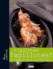 Rigolotes Papillottes !: Se régaler sans culpabiliser