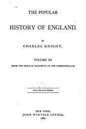 The Popular History of England: Volumes 3-4