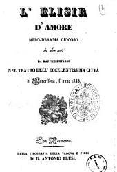L'elisir d'amore melodramma giocoso in due atti [la poesia è del sig. Felice Romani