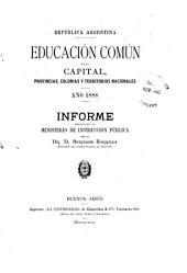 Educación común en la capital, provincias y territorios nacionales: informe presentado al Ministerio de Justicia e Instrucción Pública ...