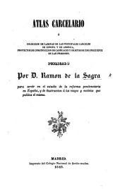 Atlas carcelario, ó coleccion de láminas de las principales carceles de Europa y de America, etc