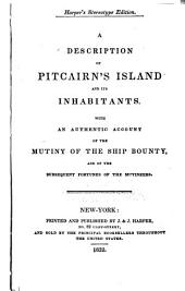 A description of Pitcairn's island and its inhabitants: With an authentic account of the mutiny of the ship Bounty, and of the subsequent fortunes of the mutineers