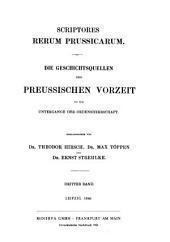 Scriptores rerum Prussicarum: die Geschichtsquellen der Preussischen Vorzeit bis zum Untergange der Ordensherrschaft, Band 3